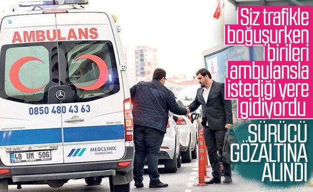 Ambulansla VIP yolcu taşıyan sürücü yakalandı