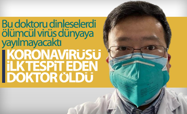 Koronavirüsü ilk tespit eden doktor öldü