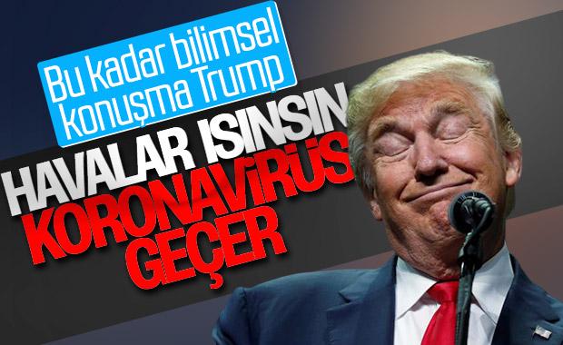 Trump'a göre koronavirüs salgını havalar ısınınca bitecek