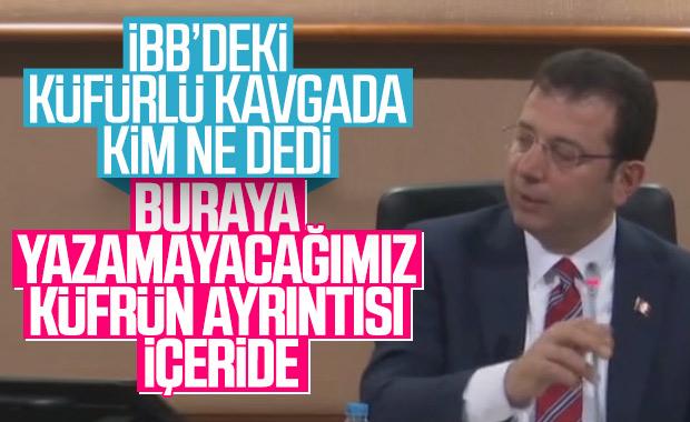 İBB Meclisi'nde yaşanan küfürlü kavganın ayrıntıları