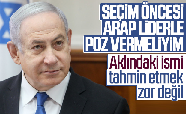 Netanyahu seçim öncesi Araplarla yakınlaşma çabasında