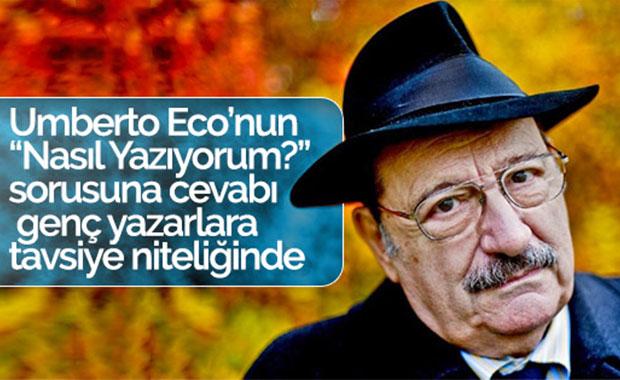 """Umberto Eco'nun """"Nasıl Yazıyorum?"""" sorusuna cevabı"""