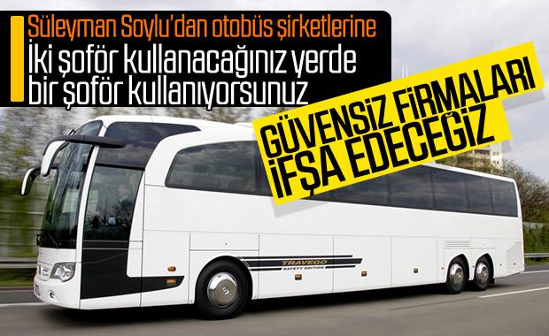 Süleyman Soylu, otobüs firmalarını uyardı: İfşa edeceğiz