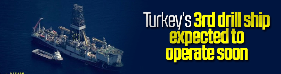 Turkey's 3rd drill ship expected to operate soon