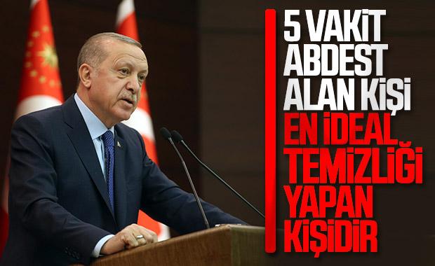 Erdoğan: En ideal temizlik abdest