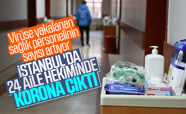 İstanbul'da 24 aile hekimi ile hemşirede korona çıktı