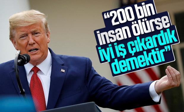 Trump: 100-200 bin insan ölürse, iyi iş çıkarmışızdır