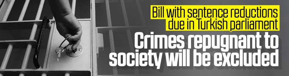 Bill with sentence reductions due in Turkish parliament