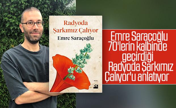 Emre Saraçoğlu ile Radyoda Şarkımız Çalıyor'u konuştuk