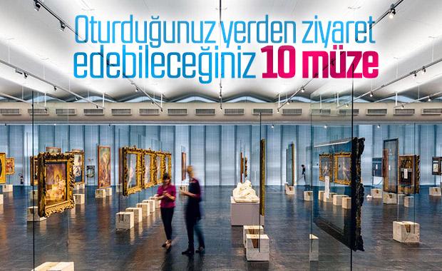 Evden çıkmadan ziyaret edip gezebileceğiniz 10 müze