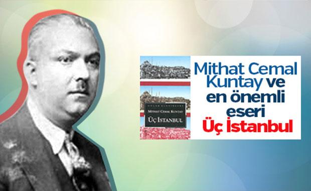 Vefatının 64.'üncü yıl dönümünde Mithat Cemal Kuntay ve Üç İstanbul