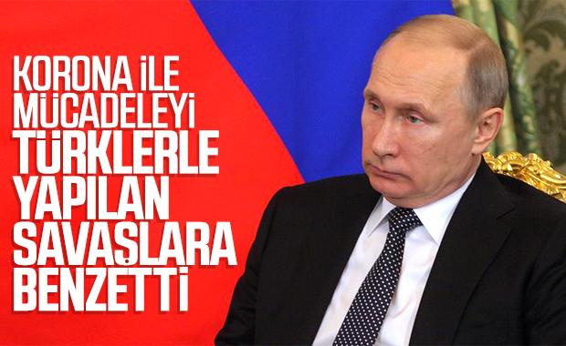 Putin koronayla mücadeleyi Türklerle savaşmaya benzetti
