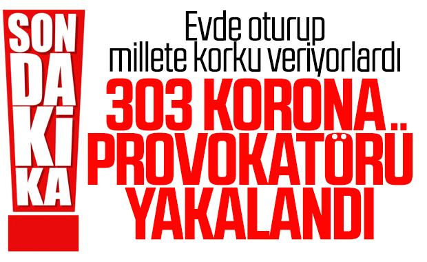 İçişleri Bakanlığı: 303 korona provokatörü yakalandı