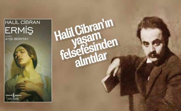 Halil Cibran ve hayat dersi veren eserlerinden alıntılar
