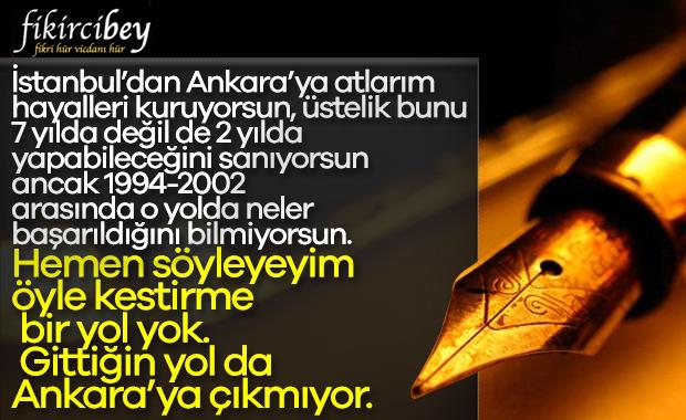 Fikirci Bey yazdı: İstanbul ANKARA ARASI KAÇ YIL?