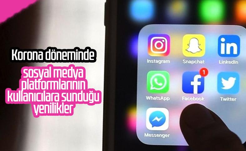 Korona sürecinde sosyal medyada yapılan yenilikler