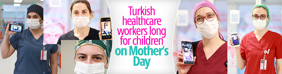Turkish healthcare worker moms mark Mother's Day