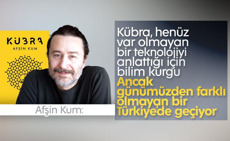 Afşin Kum ile romanı Kübra ve yazarlığı üzerine konuştuk