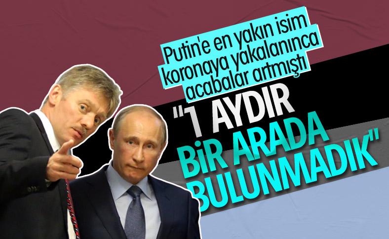 Peskov, Putin'le 1 aydır temas etmediğini söyledi