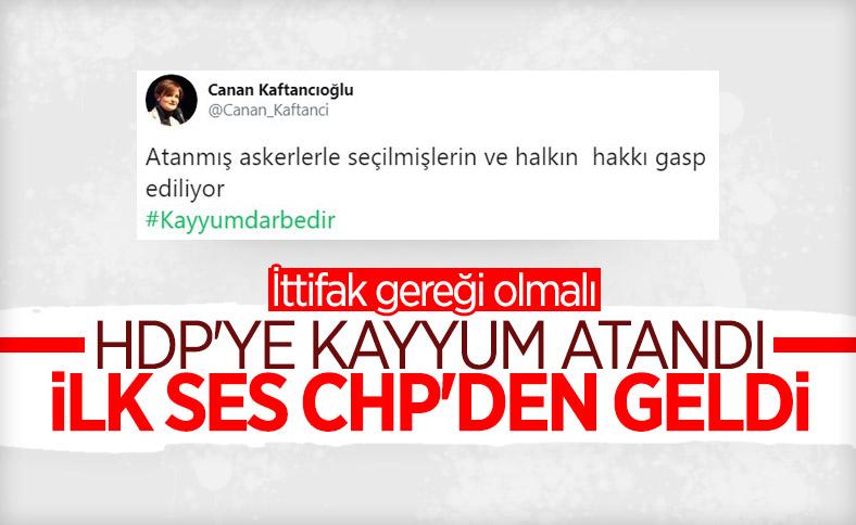 HDP'li belediyelere kayyum atanması CHP'yi rahatsız etti
