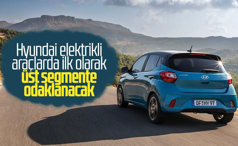 Hyundai'nin elektrikli araç için öncelikli hedefi üst segment