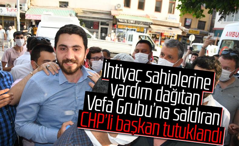 Vefa Destek Grubu'na saldıran CHP'li başkan tutuklandı