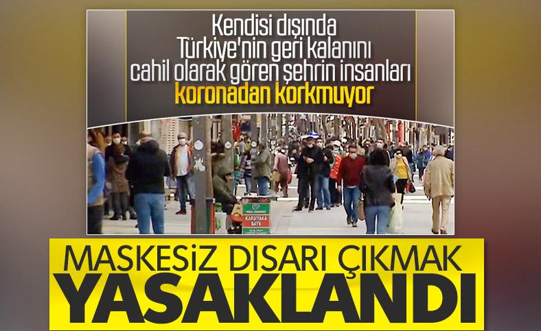 İzmir'de maskesiz dışarı çıkmak yasaklandı