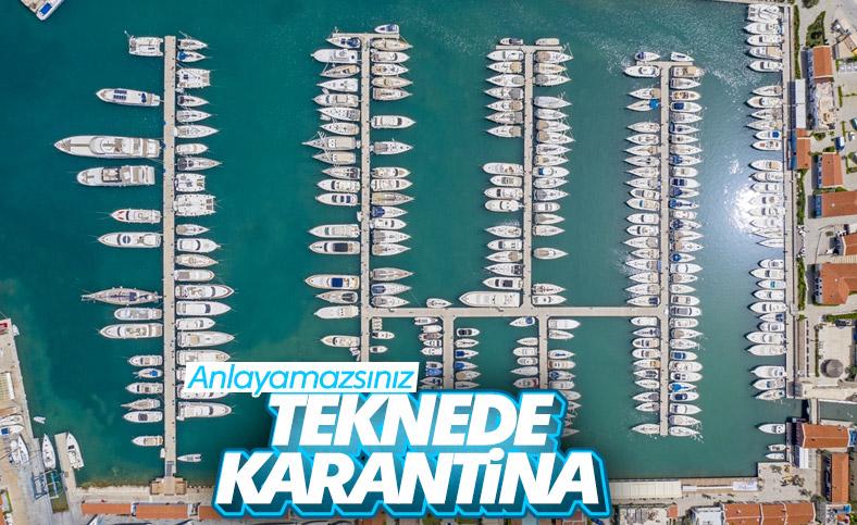 Turizmde izole dönemi: Teknede karantina günleri başladı
