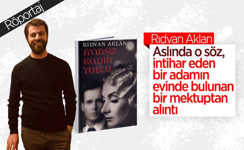 Rıdvan Aklan, son romanı Fransız Kadın Yolcu'yu anlatıyor