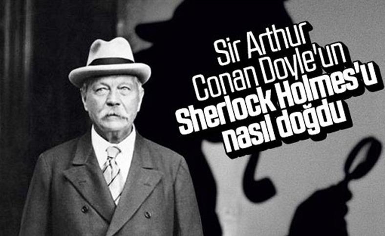 Sir Arthur Conan Doyle ve ölümsüz eseri Sherlock Holmes