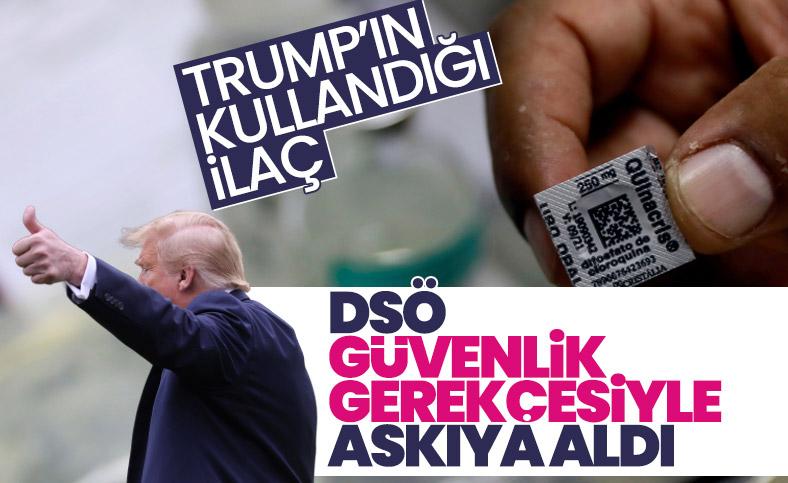 DSÖ koronaya karşı sıtma ilacının kullanımını askıya aldı