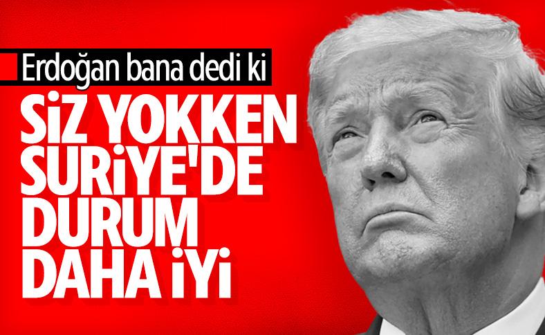 Trump, Erdoğan ile Suriye hakkındaki konuşmasını anlattı