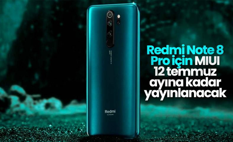 Redmi Note 8 Pro, temmuz ayına kadar MIUI 12 alacak