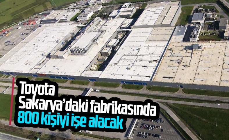 Toyota Türkiye 800 kişilik istihdam sağlayacak