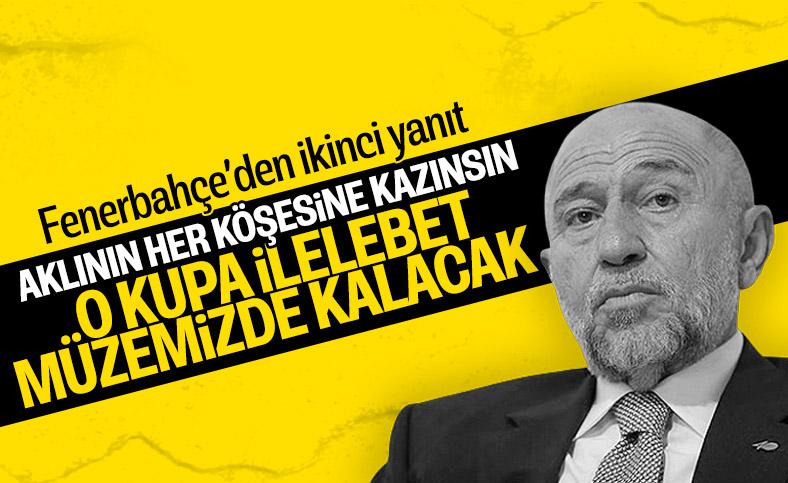 Fenerbahçe'den Nihat Özdemir'e: O kupa müzemizde kalacak