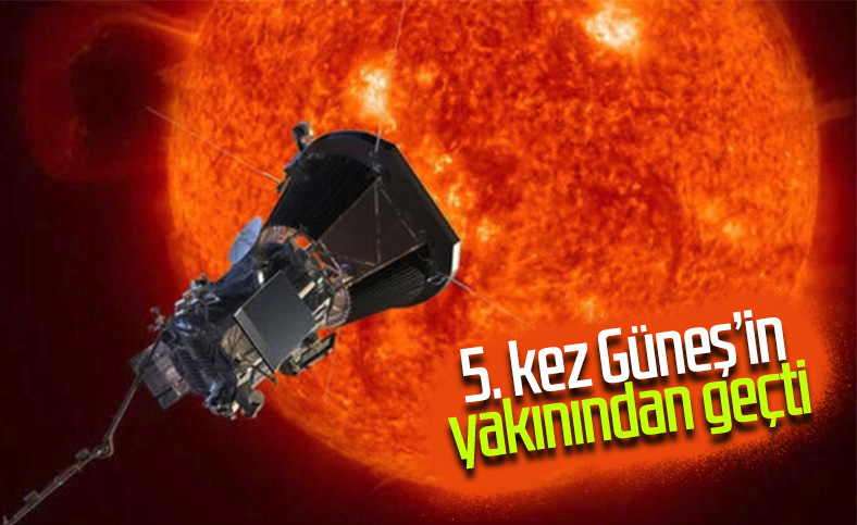 NASA'nın Parker aracı, 5. kez Güneş'e en yakın konumda