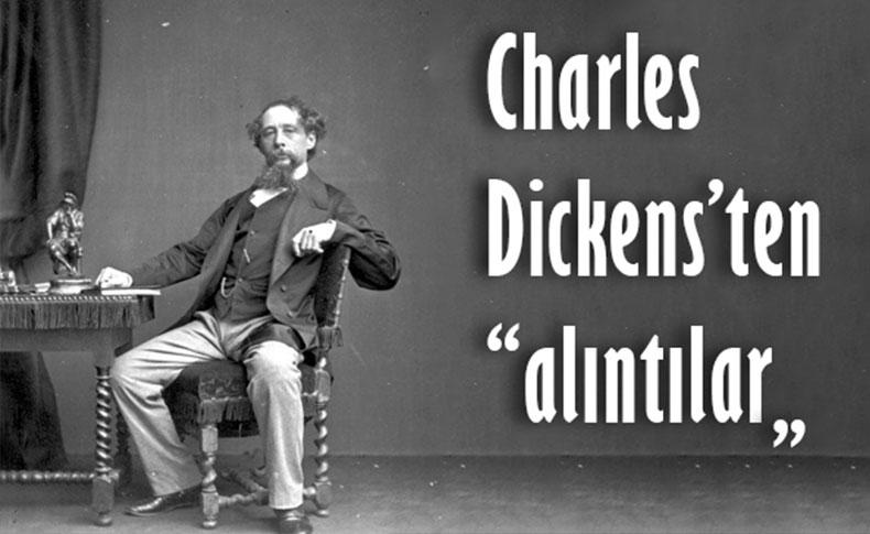 Victoria Dönemi'nin en iyi romancısı Charles Dickens'ten