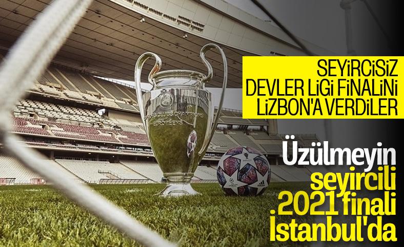UEFA, 2021 finalini İstanbul'a verecek