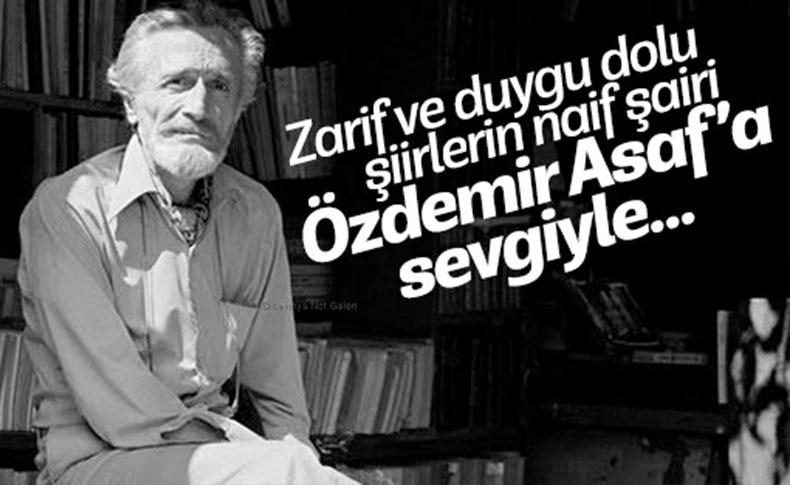Duygu adamı Özdemir Asaf'ı sevgiyle anıyoruz