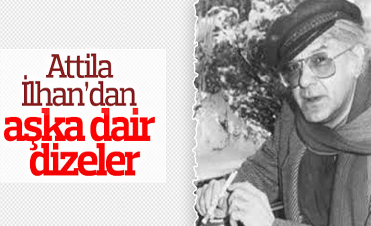 Attila İlhan'dan aşka dair dizeler