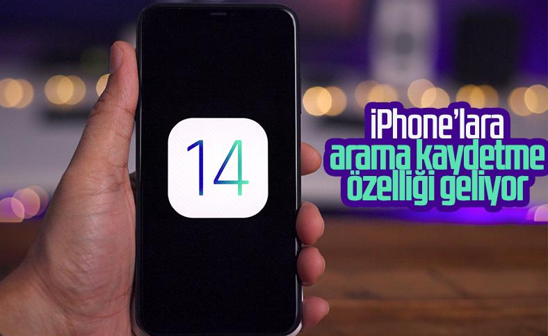 iOS 14 ile iPhone'lara arama kaydetme özelliği gelecek