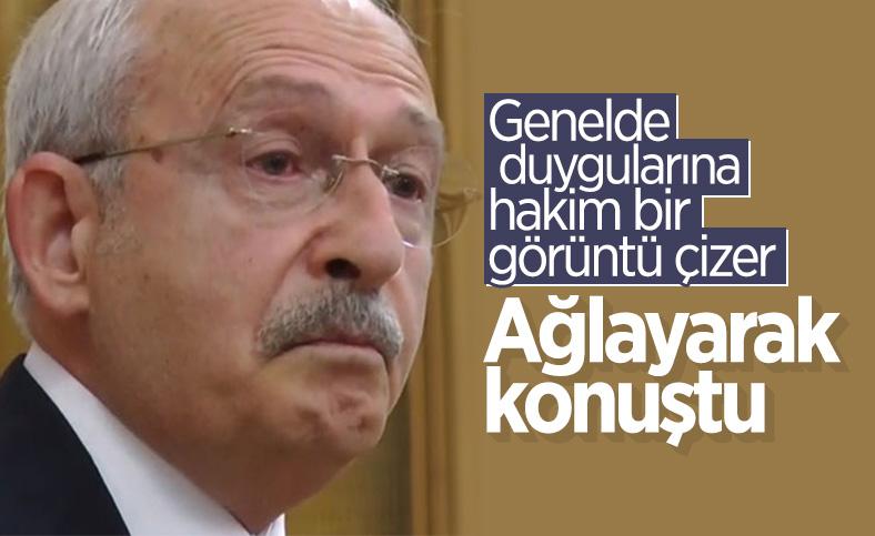 Kılıçdaroğlu, kürsüde konuşurken ağladı