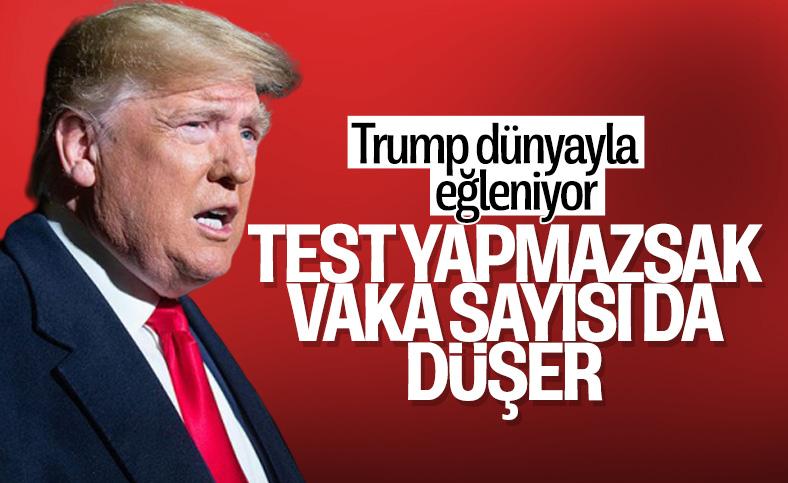Trump: Test yapmazsak vaka sayısı da düşmüş olur