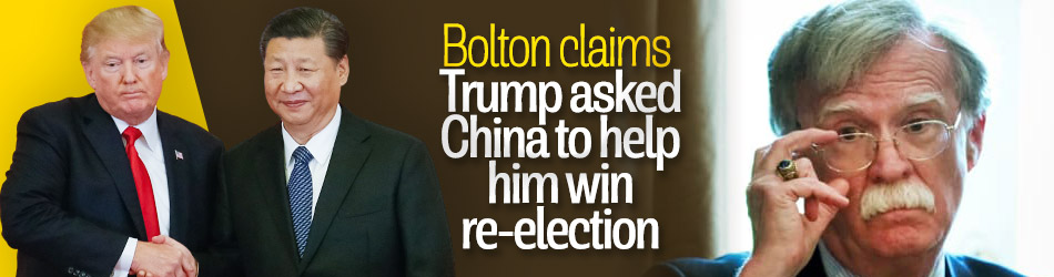 Trump asked China to help him to be re-elected, Bolton says