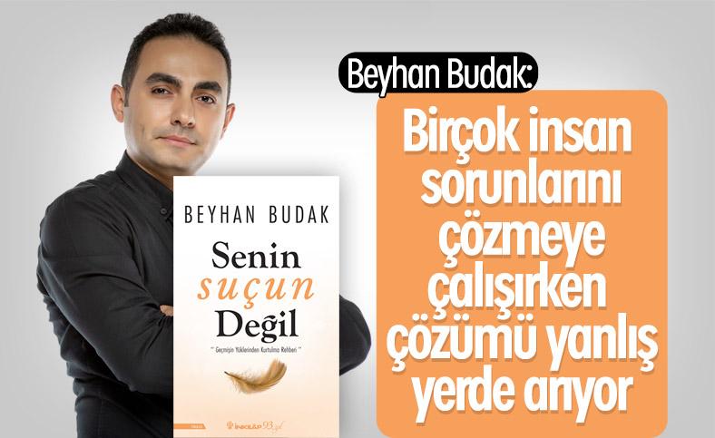 Beyhan Budak, son kitabı Senin Suçun Değil'i anlatıyor