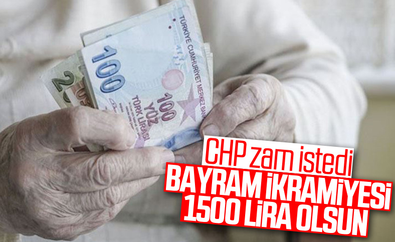 CHP'den emekli ikramiyesi 1500 TL olsun çağrısı