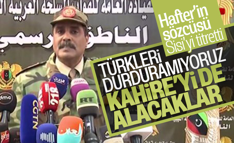 Hafter'in sözcüsünün açıklamaları Sisi'yi korkuttu
