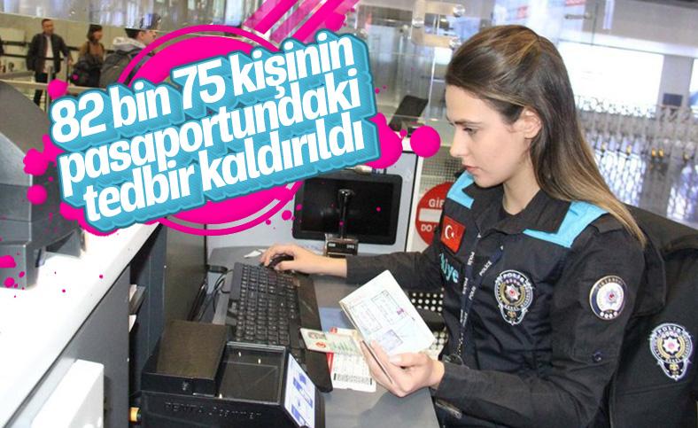 82 bin 75 kişinin pasaportundaki idari tedbir kaldırıldı