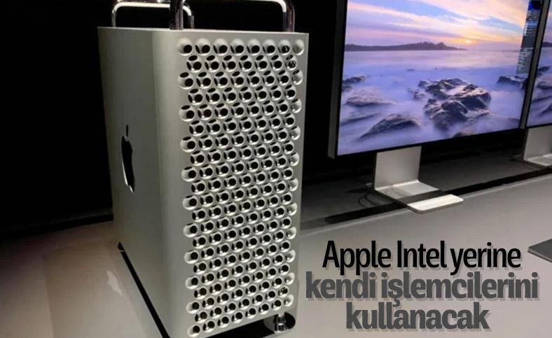 Apple artık Mac'lerde kendi çiplerini kullanacak