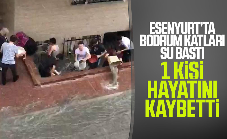 İstanbul Esenyurt'taki selde 1 kişi yaşamını yitirdi